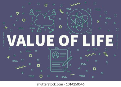 Conceptual business illustration with the words value of life