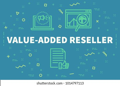 Conceptual business illustration with the words value-added reseller
