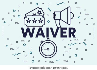 Conceptual business illustration with the words waiver