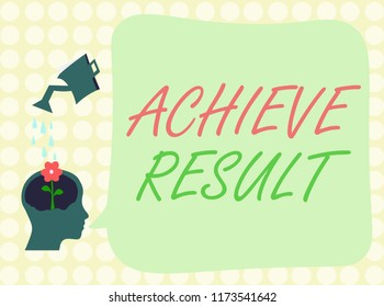 Conceptual hand writing showing Achieve Result. Business photo showcasing Accomplishment Attain Bring to a successful conclusion