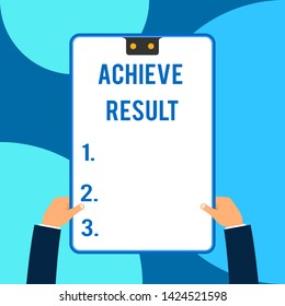 Conceptual hand writing showing Achieve Result. Business photo text Accomplishment Attain Bring to a successful conclusion Male hands holding electronic device geometrical background.