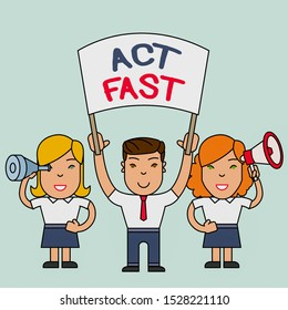Conceptual hand writing showing Act Fast. Business photo text Voluntarily move in the highest state of speed initiatively People with Banner, Megaphone and Spy Glass Demonstration.
