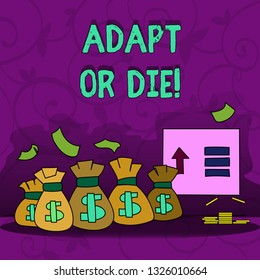 Conceptual hand writing showing Adapt Or Die. Business photo showcasing Be flexible to changes to continue operating your business.