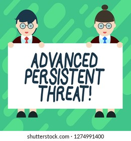 Conceptual hand writing showing Advanced Persistent Threat. Business photo showcasing unauthorized user gains access to a system Male and Female in Uniform Holding Placard Banner Text Space.