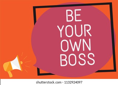 Conceptual hand writing showing Be Your Own Boss. Business photo text Entrepreneurship Start business Independence Self-employed Remember message public announcement think idea brain storming.