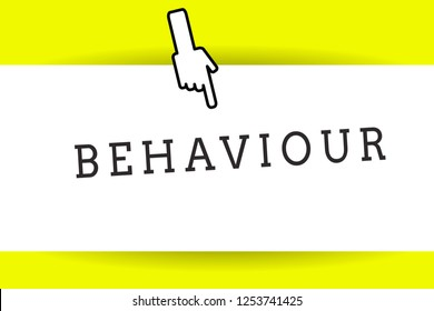 Conceptual hand writing showing Behaviour. Business photo showcasing way in which one acts conducts oneself especially towards others Back of right Hand Index pointing downward Thumb showing.