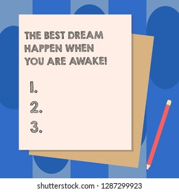 Conceptual hand writing showing The Best Dream Happen When You Are Awake. Business photo showcasing Stop dreaming start acting Stack of Different Pastel Color Construct Bond Paper Pencil.