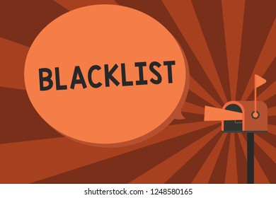 Conceptual hand writing showing Blacklist. Business photo text list of showing or groups regarded as unacceptable or untrustworthy Megaphone in Mailbox Announcement Direct Marketing Dialog box.