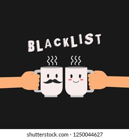 Conceptual hand writing showing Blacklist. Business photo showcasing list of showing or groups regarded as unacceptable or untrustworthy Hu analysis hand Holding Male Female His and Hers Mugs icon.