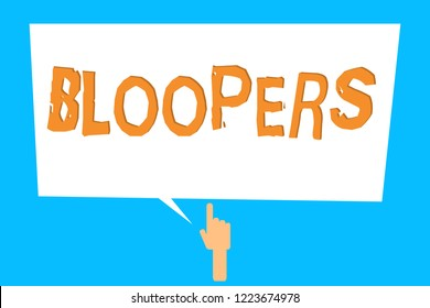 Conceptual hand writing showing Bloopers. Business photo showcasing Embarrassing errors Mistakes Fails Missteps Problems Failures