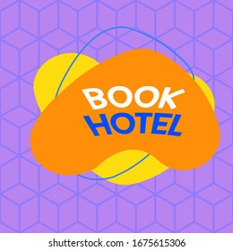 Conceptual hand writing showing Book Hotel. Business photo showcasing an arrangement you make to have a hotel room or accommodation Asymmetrical format pattern object outline multicolor design.