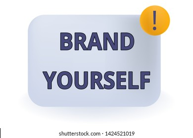 Conceptual hand writing showing Brand Yourself. Business photo showcasing Develop a unique professional identity Personal product Empty Rectangular Shape Text Box Exclamation Mark in Circle.
