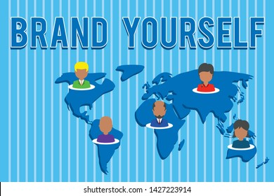 Conceptual hand writing showing Brand Yourself. Business photo text Develop a unique professional identity Personal product Connection multiethnic persons all Global business earth map.