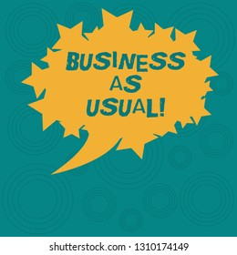 Conceptual hand writing showing Business As Usual. Business photo showcasing ongoing and unchanging state affairs despite difficulties Oval Color Speech Bubble with Stars as Outline Text Space.