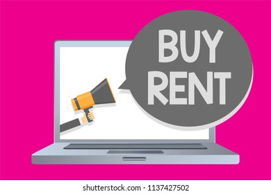 Conceptual hand writing showing Buy Rent. Business photo text choosing between purchasing something or paying for usage Man holding megaphone loudspeaker bubble message speaking loud.