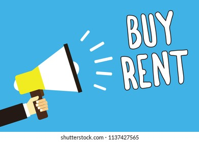 Conceptual hand writing showing Buy Rent. Business photo text choosing between purchasing something or paying for usage Man holding megaphone loudspeaker blue background speaking loud.