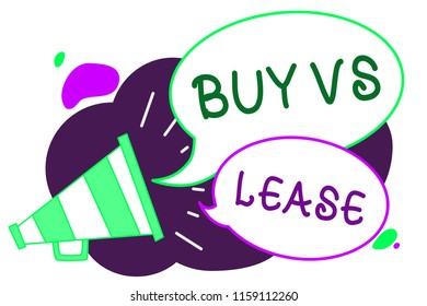 Conceptual hand writing showing Buy Vs Lease. Business photo text Own something versus borrow it Advantages Disadvantages Loudspeaker speech bubbles important message speaking out loud.
