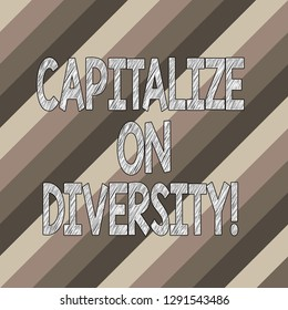 Conceptual hand writing showing Capitalize On Diversity. Business photo text Bringing together workers with different ethnicity Diagonal Lines Multi Tone Blank Copy Space for Poster Wallpaper.