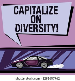 Conceptual hand writing showing Capitalize On Diversity. Business photo showcasing Bringing together workers with different ethnicity Car with Fast Movement icon and Exhaust Smoke Speech Bubble.