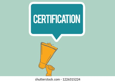 Conceptual hand writing showing Certification. Business photo text Providing someone with official document attesting to a status