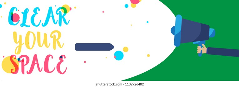 Conceptual hand writing showing Clear Your Space. Business photo showcasing Clean office studio area Make it empty Refresh Reorganize Creative artwork type idea message multiple colour bubble.