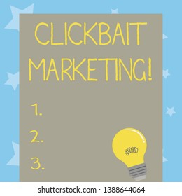 Conceptual hand writing showing Clickbait Marketing. Business photo text Online content that aim to generate page views Light Bulb with Filament Inside Resting on Blank Color Paper.