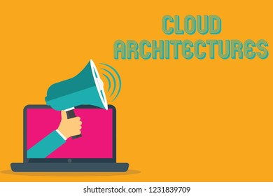 Conceptual hand writing showing Cloud Architectures. Business photo text Various Engineered Databases Softwares Applications
