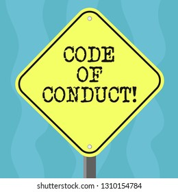 Conceptual hand writing showing Code Of Conduct. Business photo text Ethics rules moral codes ethical principles values respect Diamond Shape Color Road Warning Signage with One Leg Stand.