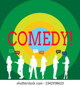 Conceptual hand writing showing Comedy. Business photo showcasing Fun Humor Satire Sitcom Hilarity Joking Entertainment Laughing Figures of People Talking with Gestures and Text Balloon.