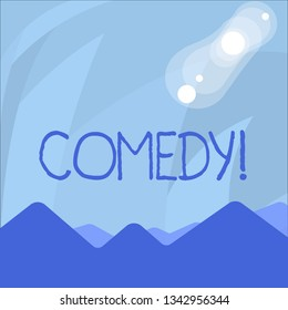 Conceptual hand writing showing Comedy. Business photo showcasing Fun Humor Satire Sitcom Hilarity Joking Entertainment Laughing View of Colorful Mountains and Hills Lunar and Solar Eclipse.