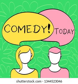 Conceptual hand writing showing Comedy. Business photo text Fun Humor Satire Sitcom Hilarity Joking Entertainment Laughing Faces of Male and Female Colorful Speech Bubble Overlaying.