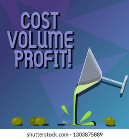 Conceptual hand writing showing Cost Volume Profit. Business photo text form of cost accounting and It is simplified model Cocktail Wine Glass Pouring with Splash Grapes and Shadow.