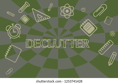 Conceptual hand writing showing Declutter. Business photo showcasing remove unnecessary items from untidy or overcrowded place School Supplies on the upper and side border center space.