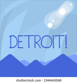 Conceptual hand writing showing Detroit. Business photo showcasing City in the United States of America Capital of Michigan Motown View of Colorful Mountains and Hills Lunar and Solar Eclipse.