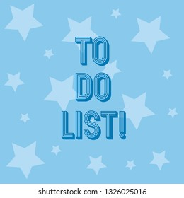 Conceptual hand writing showing To Do List. Business photo showcasing A structure that usually made in paper containing task of yours.