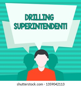 Conceptual hand writing showing Drilling Superintendent. Business photo showcasing responsibilities of drilling program oil well Faceless Man has Two Shadows with Speech Bubble Overlapping.