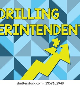 Conceptual hand writing showing Drilling Superintendent. Business photo text responsibilities of drilling program oil well Arrow Pointing Up with Detached Part Jigsaw Puzzle Piece.