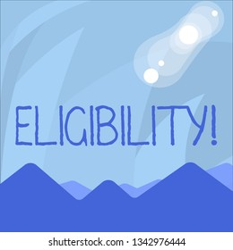 Conceptual hand writing showing Eligibility. Business photo showcasing State of having the right for doing or obtain something Proper View of Colorful Mountains and Hills Lunar and Solar Eclipse.