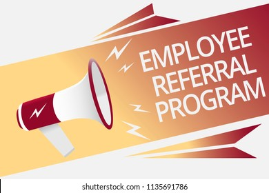 Conceptual hand writing showing Employee Referral Program. Business photo text employees recommend qualified friends relatives Megaphone loudspeaker bubble important message speaking out loud.