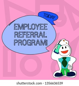 Conceptual hand writing showing Employee Referral Program. Business photo text Recommend right jobseeker share vacant job post Man in Necktie Holding Smartphone to Head in Sticker Style.