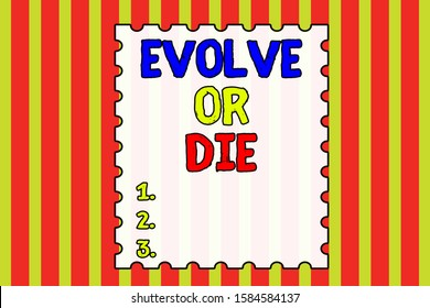 Conceptual hand writing showing Evolve Or Die. Business photo showcasing Necessity of change grow adapt to continue living Survival Abstract background multicolor intersecting striped pattern.