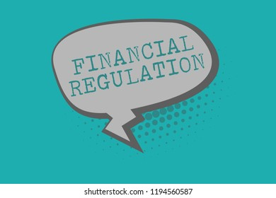 Conceptual hand writing showing Financial Regulation. Business photo text aim to Maintain the integrity of Finance System