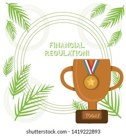 Conceptual hand writing showing Financial Regulation. Business photo showcasing aim to Maintain the integrity of Finance System Trophy Cup on Pedestal with Plaque Medal with Striped Ribbon.