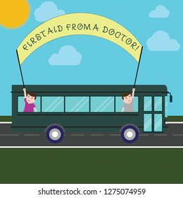 Conceptual hand writing showing First Aid From A Doctor. Business photo text Medical assistance health care examinings support Two Kids Inside School Bus Holding Out Banner with Stick.
