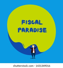 Conceptual hand writing showing Fiscal Paradise. Business photo showcasing The waste of public money is a great concern topic Male human wear formal tuxedo hold asymmetrical shape bubble.