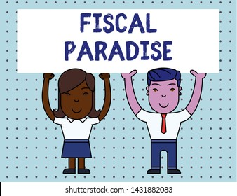 Conceptual hand writing showing Fiscal Paradise. Business photo showcasing The waste of public money is a great concern topic Two Smiling People Holding Poster Board Overhead with Hands.