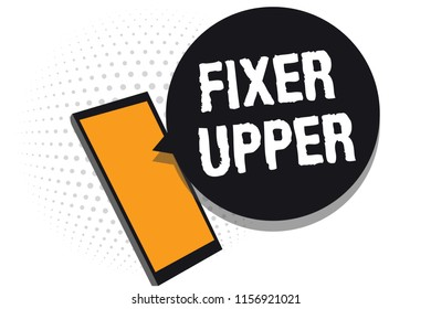 Conceptual hand writing showing Fixer Upper. Business photo text house in need of repairs used chiefly connection with purchase Cell phone receiving messages chats information using applications.