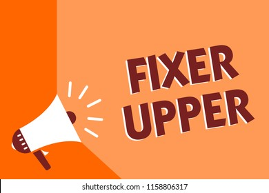 Conceptual hand writing showing Fixer Upper. Business photo text house in need of repairs used chiefly connection with purchase Megaphone loudspeaker orange background important message speaking.