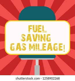 Conceptual hand writing showing Fuel Saving Gas Mileage. Business photo showcasing Expending less money in vehicle expenses gas savings Blank Rectangular Shape Sticker Sitting on a Swivel Chair.