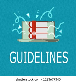 Conceptual hand writing showing Guidelines. Business photo showcasing General rule principle piece of advice Policies Instructions